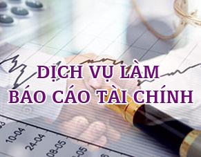 dich vu bao cao tai chinh Nhận làm dịch vụ báo cáo tài chính cuối năm tại Hải Phòng uy tín